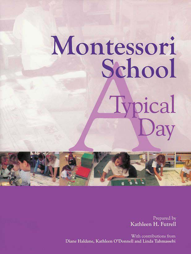 Front Cover — Montessori School: A Typical Day Prepared by Kathleen H. Futrell