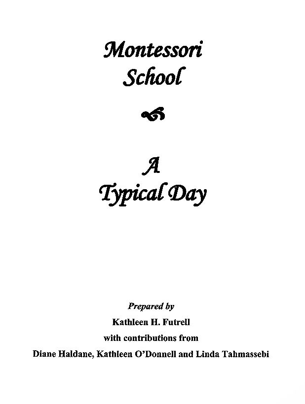 Title Page — Montessori School: A Typical Day Prepared by Kathleen H. Futrell